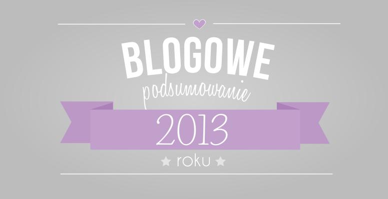Blogowe podsumowanie 2013 roku