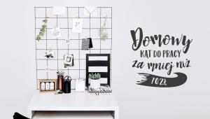 DIY: Domowy kąt do pracy za mniej niż 70zł